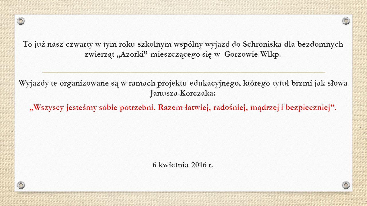 Wszyscy jesteśmy sobie potrzebni Autor i opiekun projektu: Monika Kubica Uczestnicy projektu: uczniowie Gimnazjum Publicznego im. Arkadego Fiedlera w