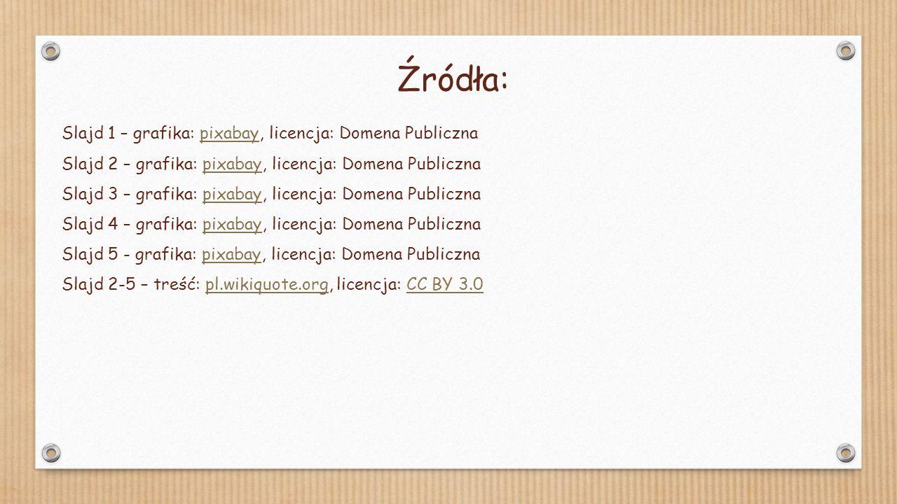 Slajd 1 – grafika: pixabay, licencja: Domena Publicznapixabay Slajd 2 – grafika: pixabay, licencja: Domena Publicznapixabay Slajd 3 – grafika: pixabay