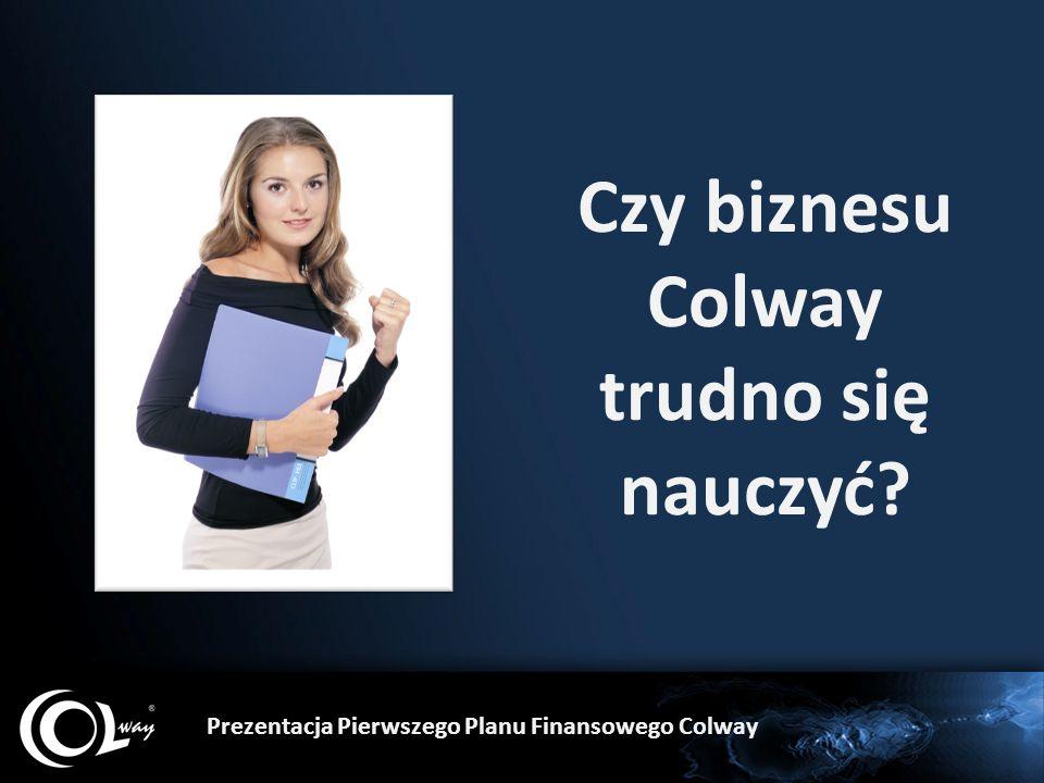 Czy biznesu Colway trudno się nauczyć Prezentacja Pierwszego Planu Finansowego Colway