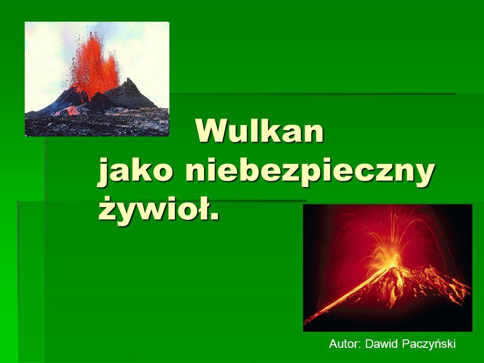 Wulkan jako niebezpieczny żywioł. Wulkan jako niebezpieczny żywioł. Autor: Dawid Paczyński