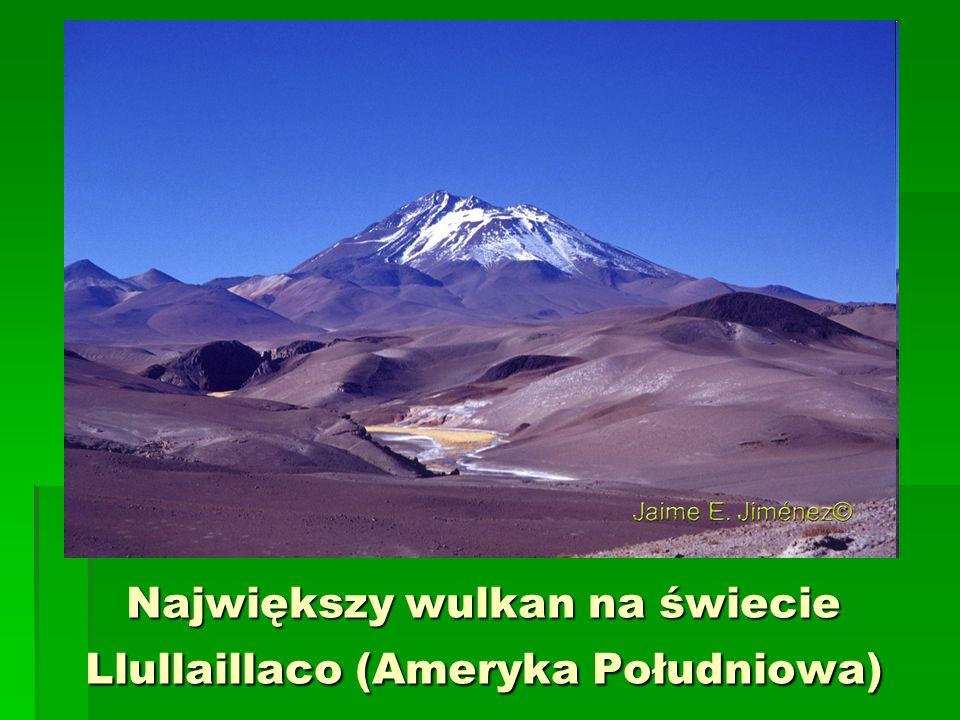 Największy wulkan na świecie Llullaillaco (Ameryka Południowa)