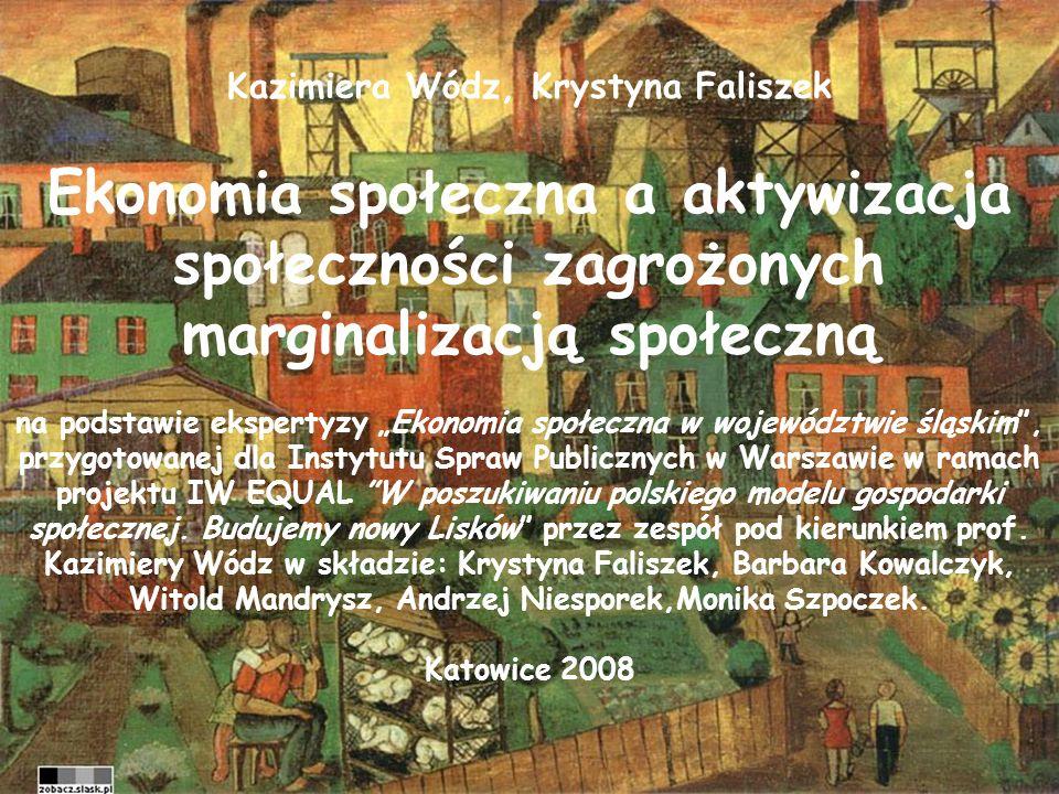 """Kazimiera Wódz, Krystyna Faliszek Ekonomia społeczna a aktywizacja społeczności zagrożonych marginalizacją społeczną na podstawie ekspertyzy """"Ekonomia"""