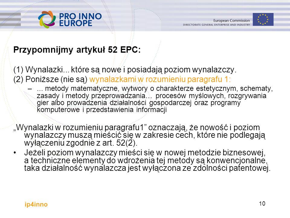 ip4inno 10 Przypomnijmy artykuł 52 EPC: (1) Wynalazki...