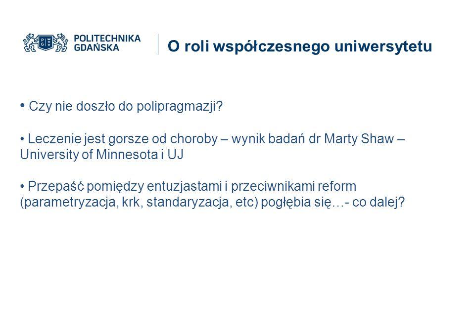 O roli współczesnego uniwersytetu Czy nie doszło do polipragmazji.