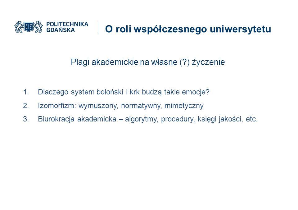 O roli współczesnego uniwersytetu 1.Dlaczego system boloński i krk budzą takie emocje.
