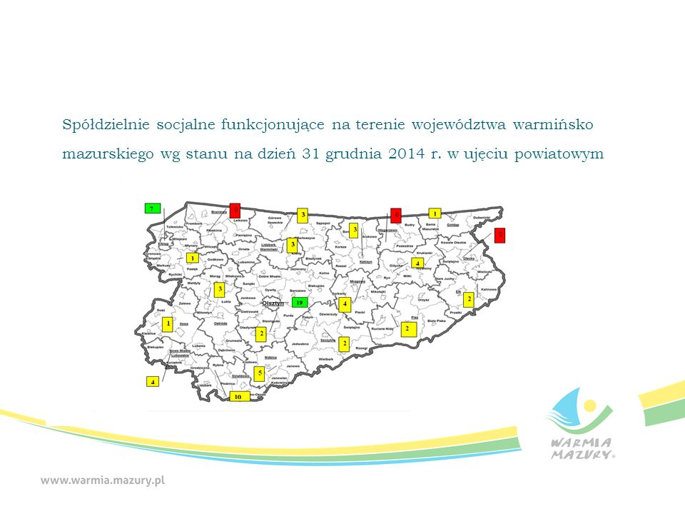 Spółdzielnie socjalne funkcjonujące na terenie województwa warmińsko mazurskiego wg stanu na dzień 31 grudnia 2014 r.