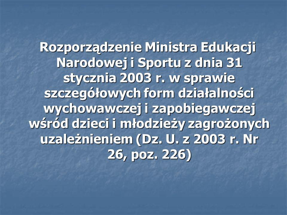 Rozporządzenie Ministra Edukacji Narodowej i Sportu z dnia 31 stycznia 2003 r. w sprawie szczegółowych form działalności wychowawczej i zapobiegawczej