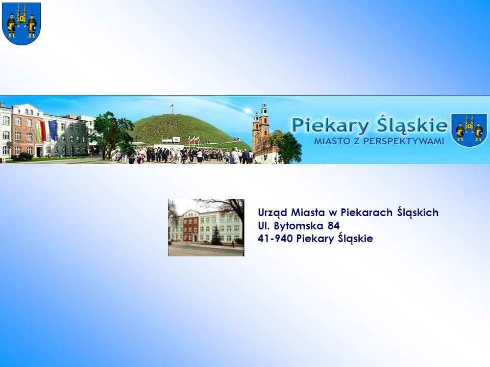 Urząd Miasta w Piekarach Śląskich Ul. Bytomska 84 41-940 Piekary Śląskie