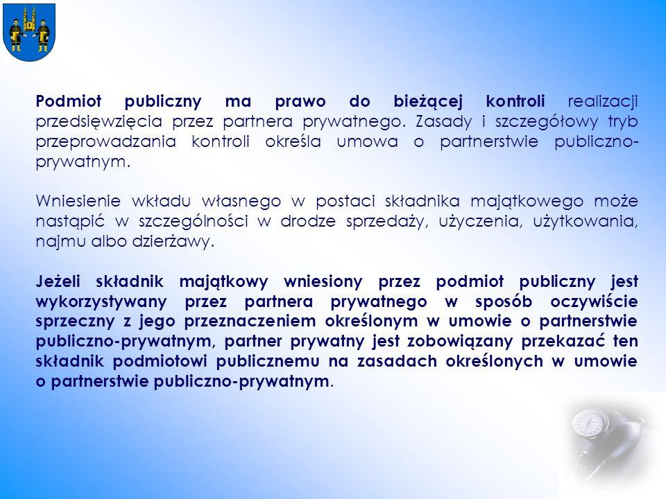 Podmiot publiczny ma prawo do bieżącej kontroli realizacji przedsięwzięcia przez partnera prywatnego.