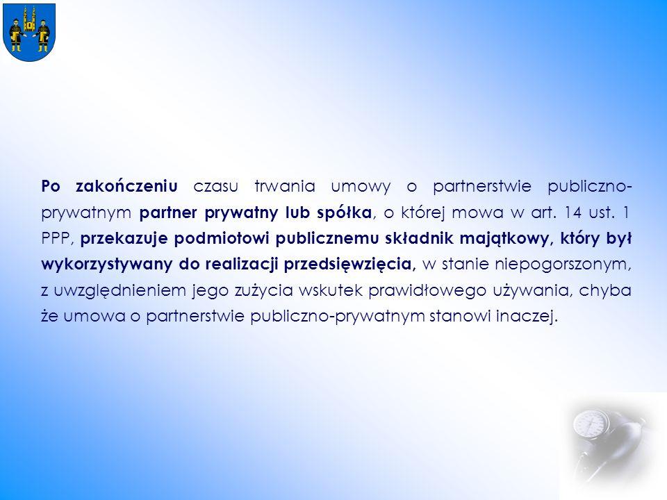 Po zakończeniu czasu trwania umowy o partnerstwie publiczno- prywatnym partner prywatny lub spółka, o której mowa w art.