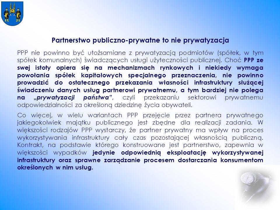 Partnerstwo publiczno-prywatne to nie prywatyzacja PPP nie powinno być utożsamiane z prywatyzacją podmiotów (spółek, w tym spółek komunalnych) świadczących usługi użyteczności publicznej.