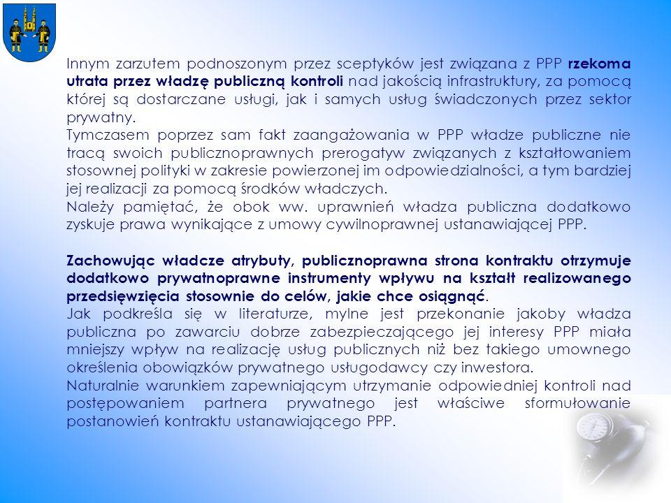 Innym zarzutem podnoszonym przez sceptyków jest związana z PPP rzekoma utrata przez władzę publiczną kontroli nad jakością infrastruktury, za pomocą której są dostarczane usługi, jak i samych usług świadczonych przez sektor prywatny.