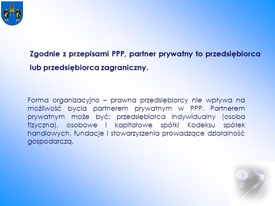 Zgodnie z przepisami PPP, partner prywatny to przedsiębiorca lub przedsiębiorca zagraniczny.