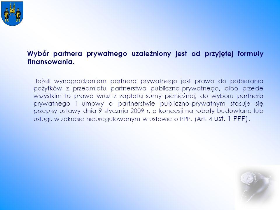 Wybór partnera prywatnego uzależniony jest od przyjętej formuły finansowania.