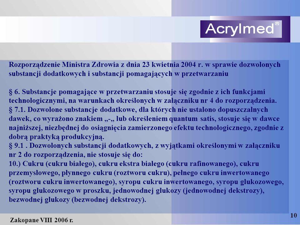 10 Zakopane VIII 2006 r. Rozporządzenie Ministra Zdrowia z dnia 23 kwietnia 2004 r. w sprawie dozwolonych substancji dodatkowych i substancji pomagają