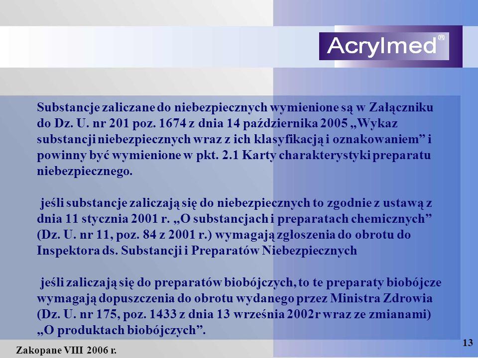"""13 Zakopane VIII 2006 r. Substancje zaliczane do niebezpiecznych wymienione są w Załączniku do Dz. U. nr 201 poz. 1674 z dnia 14 października 2005 """"Wy"""