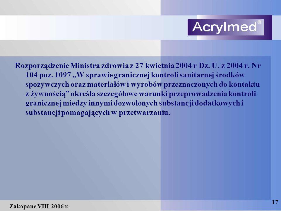 """17 Zakopane VIII 2006 r. Rozporządzenie Ministra zdrowia z 27 kwietnia 2004 r Dz. U. z 2004 r. Nr 104 poz. 1097 """"W sprawie granicznej kontroli sanitar"""