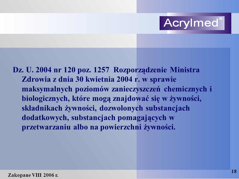 18 Zakopane VIII 2006 r. Dz. U. 2004 nr 120 poz. 1257 Rozporządzenie Ministra Zdrowia z dnia 30 kwietnia 2004 r. w sprawie maksymalnych poziomów zanie
