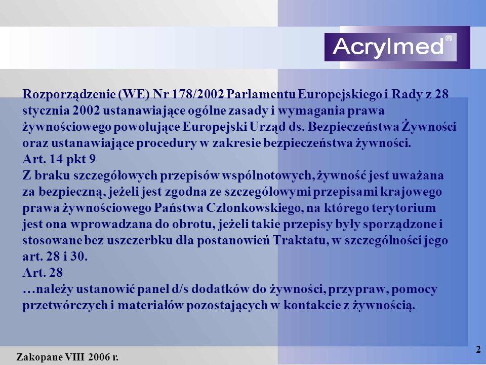 2 Zakopane VIII 2006 r. Rozporządzenie (WE) Nr 178/2002 Parlamentu Europejskiego i Rady z 28 stycznia 2002 ustanawiające ogólne zasady i wymagania pra