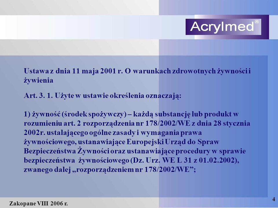 4 Zakopane VIII 2006 r. Ustawa z dnia 11 maja 2001 r. O warunkach zdrowotnych żywności i żywienia Art. 3. 1. Użyte w ustawie określenia oznaczają: 1)