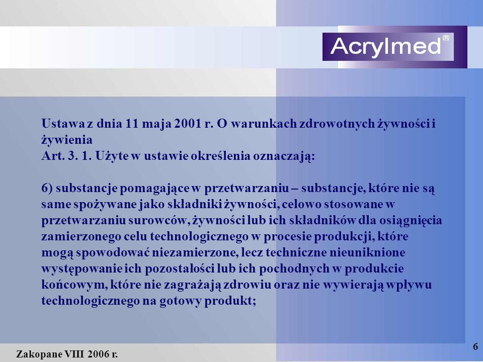 6 Zakopane VIII 2006 r. Ustawa z dnia 11 maja 2001 r. O warunkach zdrowotnych żywności i żywienia Art. 3. 1. Użyte w ustawie określenia oznaczają: 6)