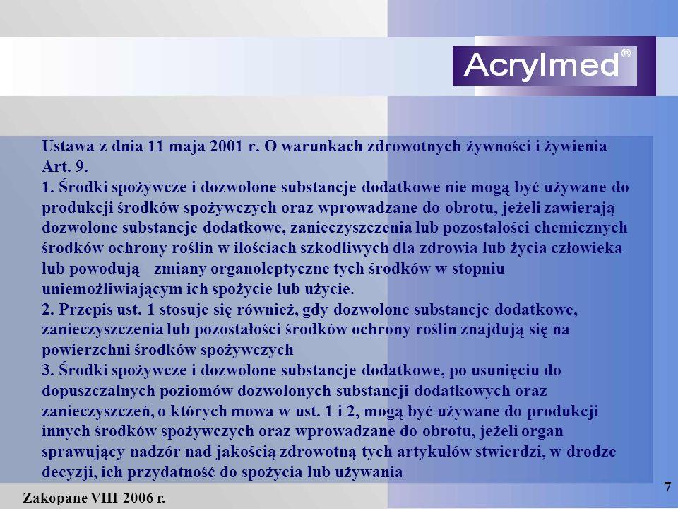7 Zakopane VIII 2006 r. Ustawa z dnia 11 maja 2001 r. O warunkach zdrowotnych żywności i żywienia Art. 9. 1. Środki spożywcze i dozwolone substancje d