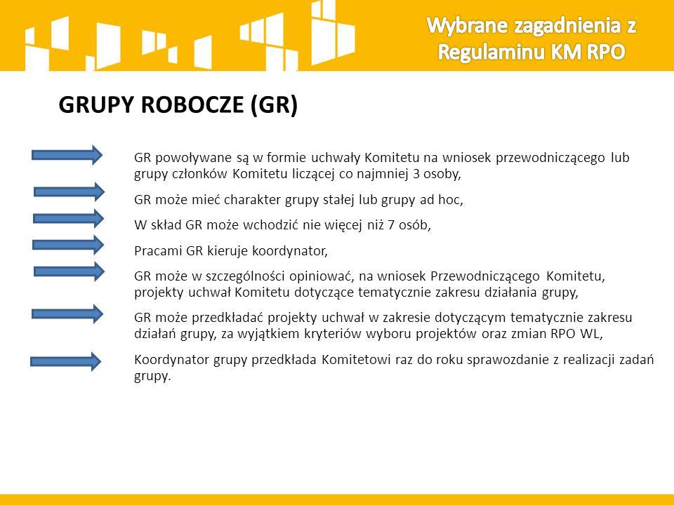 GRUPY ROBOCZE (GR) GR powoływane są w formie uchwały Komitetu na wniosek przewodniczącego lub grupy członków Komitetu liczącej co najmniej 3 osoby, GR