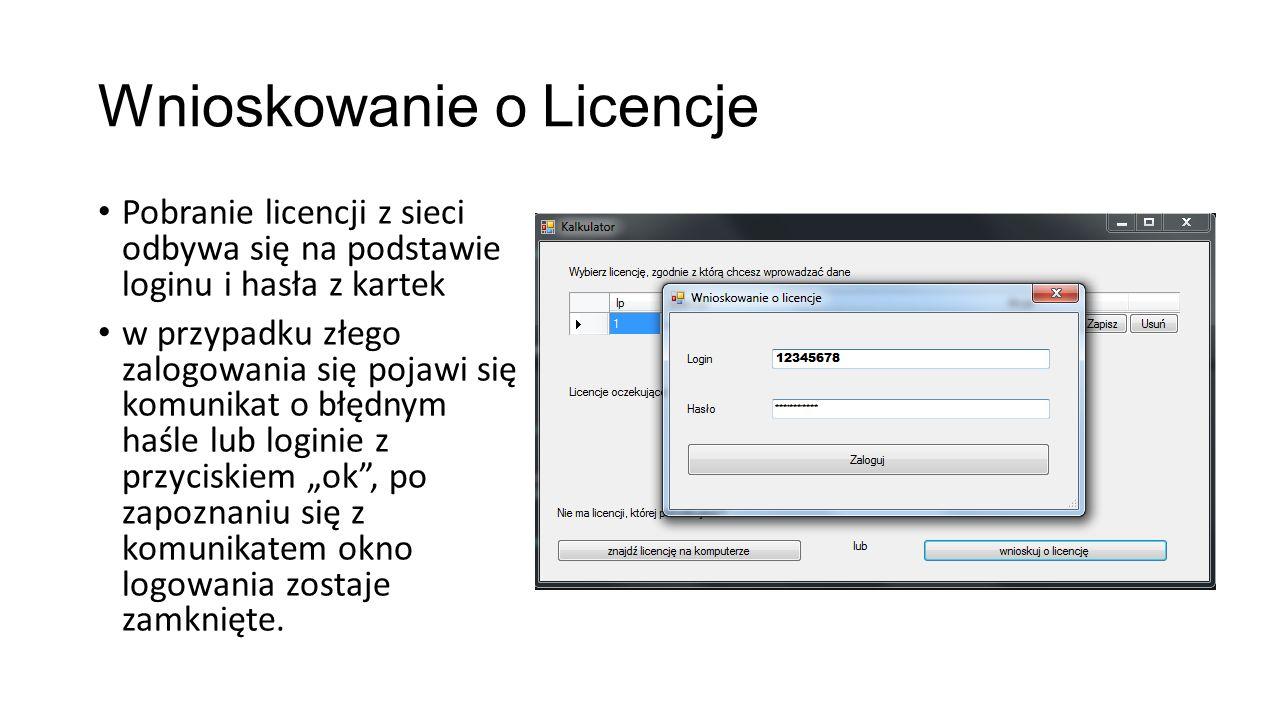 """Wnioskowanie o Licencje Pobranie licencji z sieci odbywa się na podstawie loginu i hasła z kartek w przypadku złego zalogowania się pojawi się komunikat o błędnym haśle lub loginie z przyciskiem """"ok , po zapoznaniu się z komunikatem okno logowania zostaje zamknięte."""