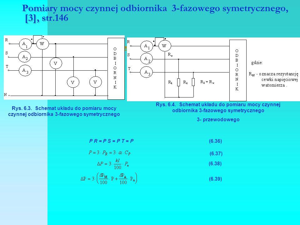 Pomiary mocy czynnej odbiornika 3-fazowego symetrycznego, [3], str.146 Rys. 6.3. Schemat układu do pomiaru mocy czynnej odbiornika 3-fazowego symetryc