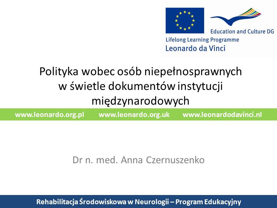 www.leonardo.org.pl www.leonardo.org.uk www.leonardodavinci.nl Polityka wobec osób niepełnosprawnych w świetle dokumentów instytucji międzynarodowych Dr n.