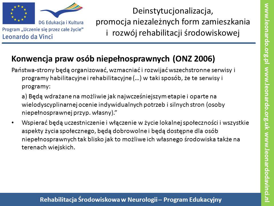 www.leonardo.org.pl www.leonardo.org.uk www.leonardodavinci.nl Deinstytucjonalizacja, promocja niezależnych form zamieszkania i rozwój rehabilitacji ś
