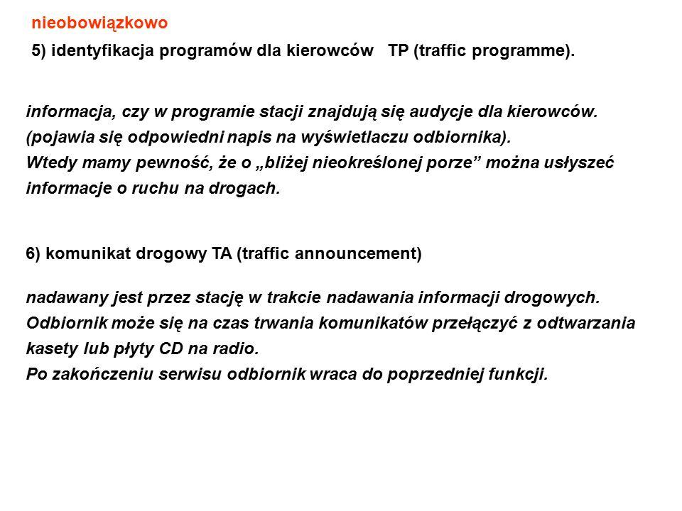 5) identyfikacja programów dla kierowców TP (traffic programme). informacja, czy w programie stacji znajdują się audycje dla kierowców. (pojawia się o