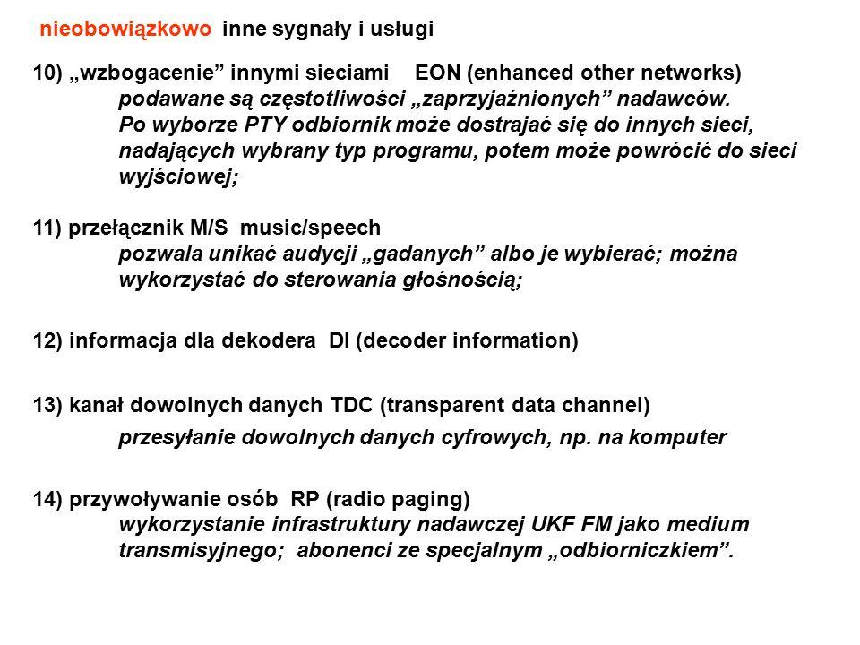 """10) """"wzbogacenie"""" innymi sieciami EON (enhanced other networks) podawane są częstotliwości """"zaprzyjaźnionych"""" nadawców. Po wyborze PTY odbiornik może"""