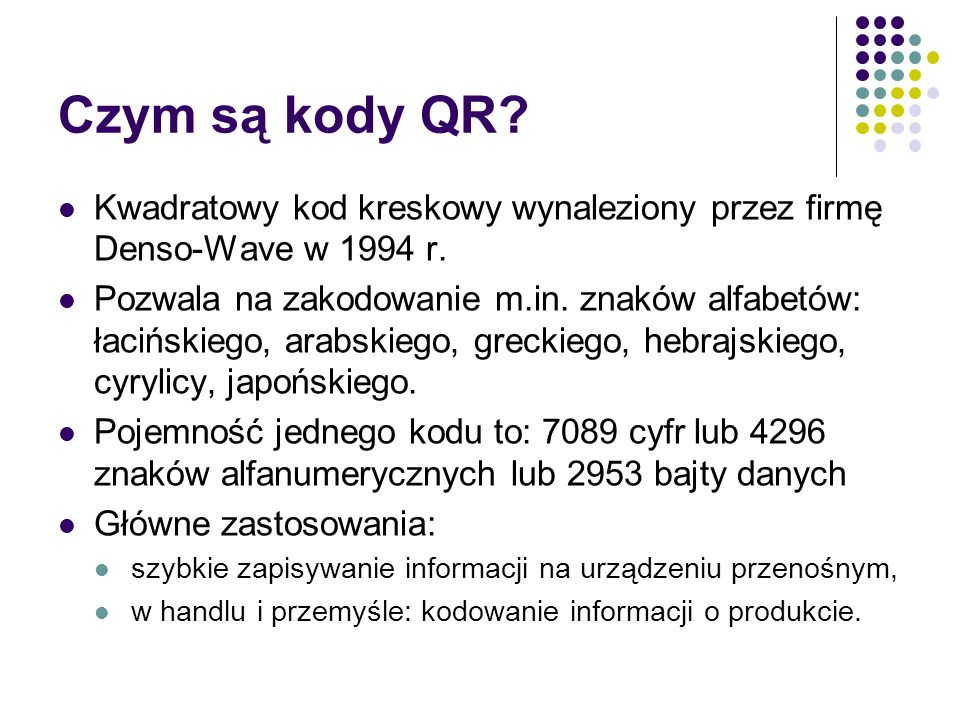 Czym są kody QR. Kwadratowy kod kreskowy wynaleziony przez firmę Denso-Wave w 1994 r.
