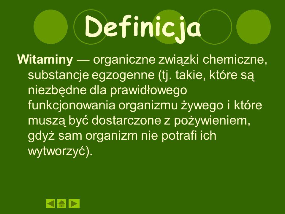 Definicja Witaminy — organiczne związki chemiczne, substancje egzogenne (tj.