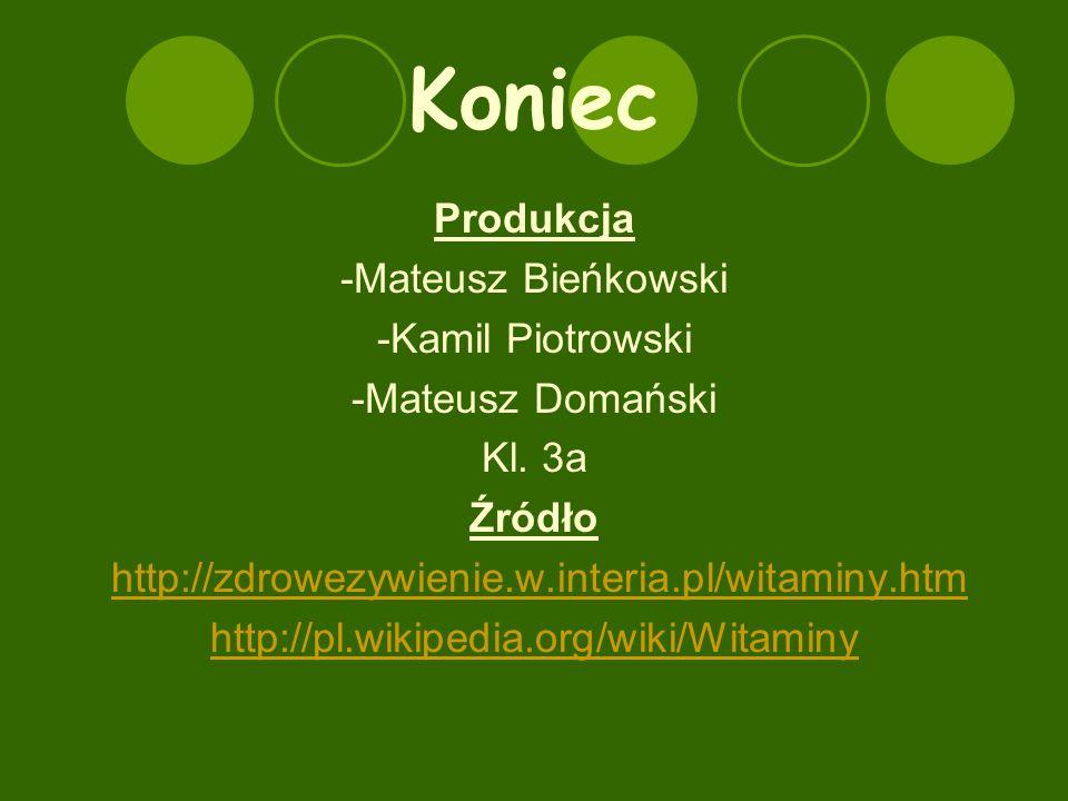 Koniec Produkcja -Mateusz Bieńkowski -Kamil Piotrowski -Mateusz Domański Kl.