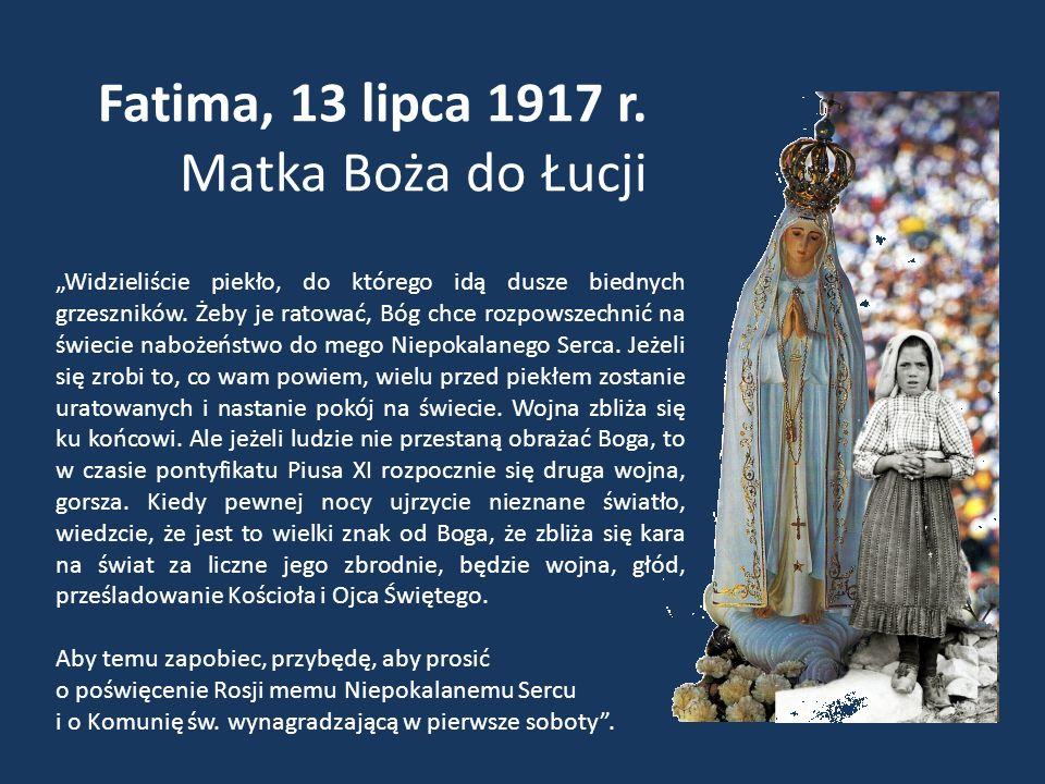 """Fatima, 13 lipca 1917 r. Matka Boża do Łucji """"Widzieliście piekło, do którego idą dusze biednych grzeszników. Żeby je ratować, Bóg chce rozpowszechnić"""