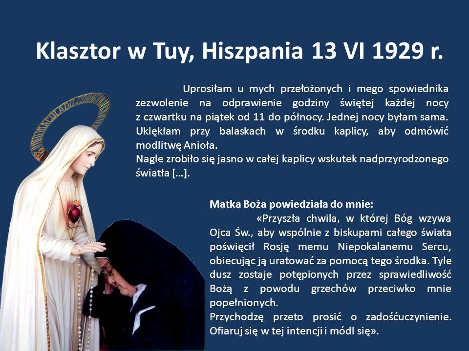 Klasztor w Tuy, Hiszpania 13 VI 1929 r. Uprosiłam u mych przełożonych i mego spowiednika zezwolenie na odprawienie godziny świętej każdej nocy z czwar
