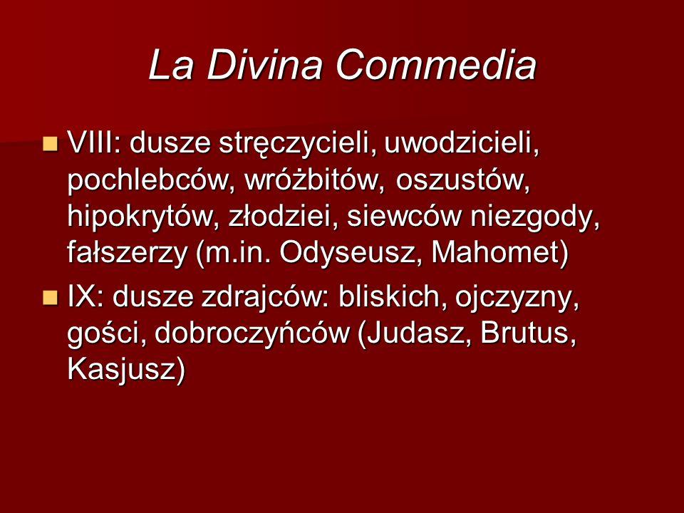 La Divina Commedia VIII: dusze stręczycieli, uwodzicieli, pochlebców, wróżbitów, oszustów, hipokrytów, złodziei, siewców niezgody, fałszerzy (m.in. Od