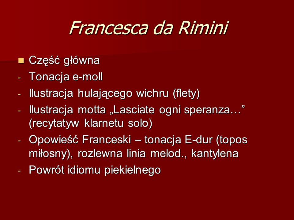 """Francesca da Rimini Część główna Część główna - Tonacja e-moll - Ilustracja hulającego wichru (flety) - Ilustracja motta """"Lasciate ogni speranza…"""" (re"""