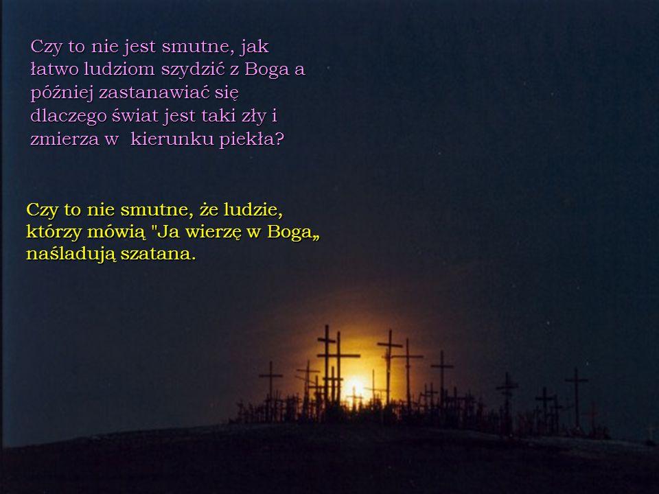- A właśnie, że CHCĘ i IDĘ! -odpowiedział Jezus. I przyszedł na Ziemię. Na Golgocie Jezus powiedział: *- WYKONAŁO SIĘ! *I odkupił nas za najwyższą cen