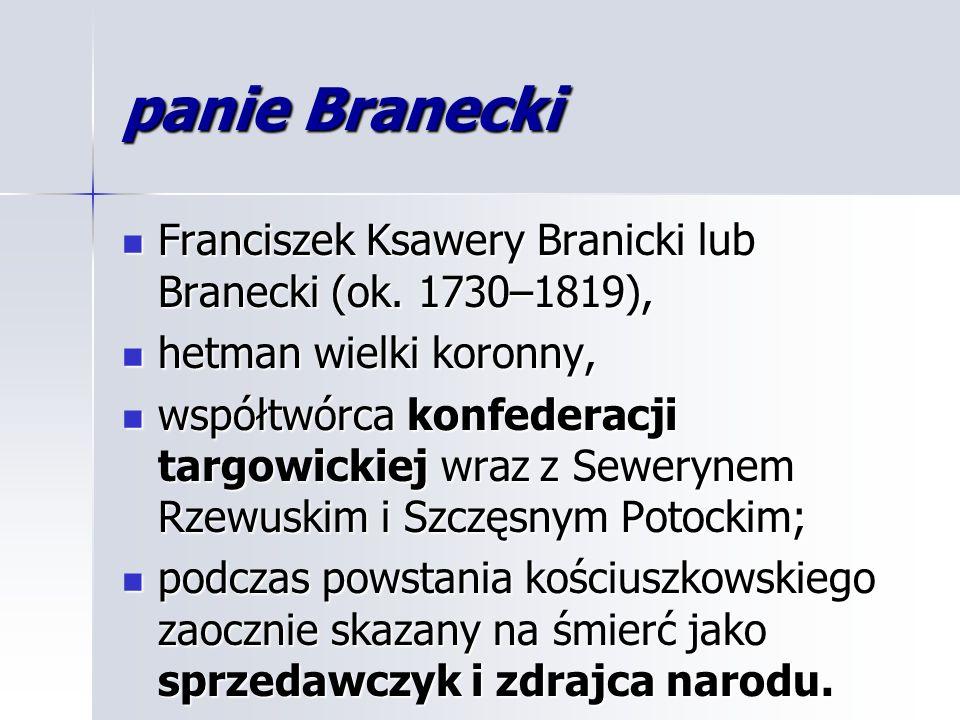 panie Branecki Franciszek Ksawery Branicki lub Branecki (ok.