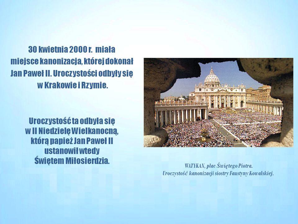 30 kwietnia 2000 r. miała miejsce kanonizacja, której dokonał Jan Paweł II. Uroczystości odbyły się w Krakowie i Rzymie. Uroczystość ta odbyła się w I