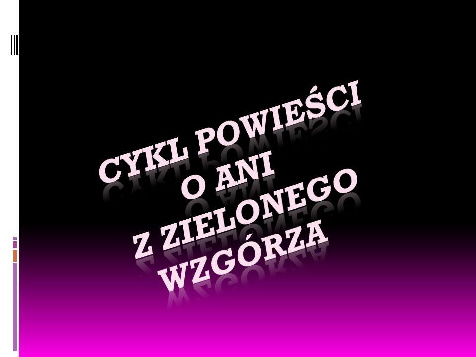 Powie ś ci:  1908: Ania z Zielonego Wzgórza (cz.