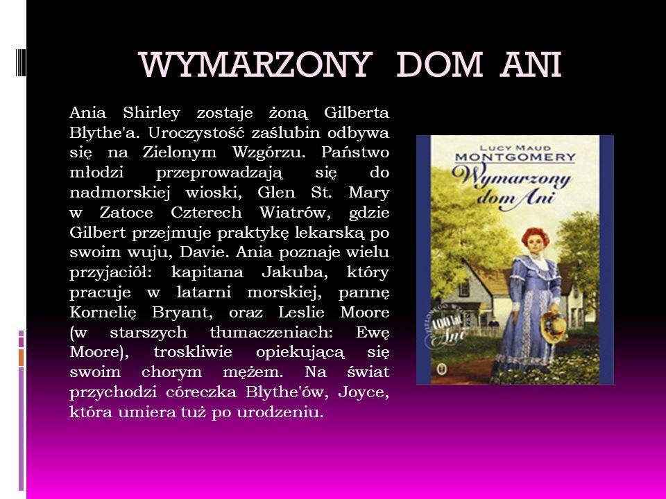WYMARZONY DOM ANI Ania Shirley zostaje żoną Gilberta Blythe a.