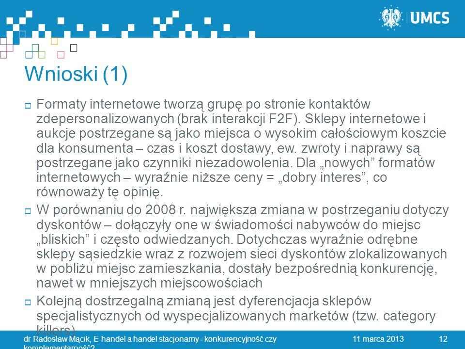 Wnioski (1)  Formaty internetowe tworzą grupę po stronie kontaktów zdepersonalizowanych (brak interakcji F2F).