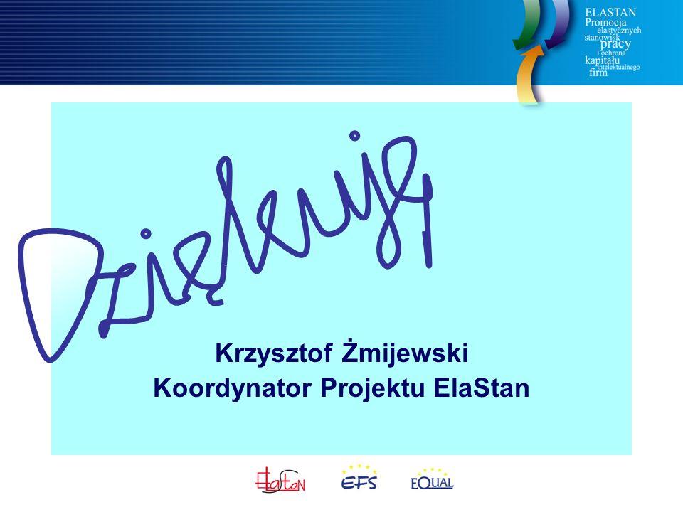 Krzysztof Żmijewski Koordynator Projektu ElaStan
