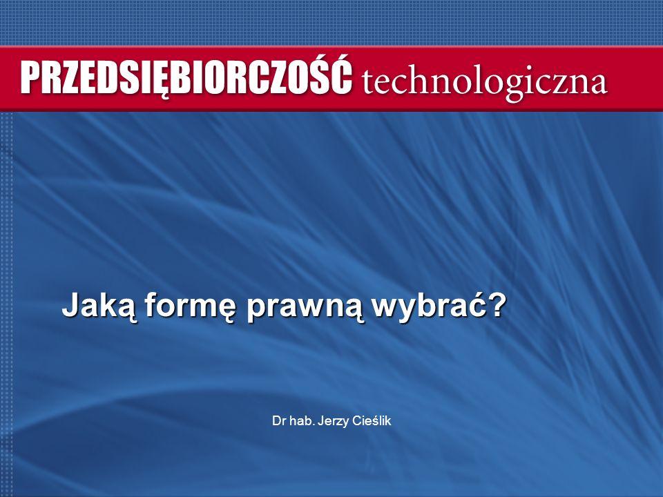Jaką formę prawną wybrać Dr hab. Jerzy Cieślik