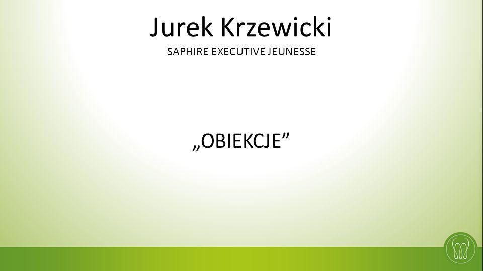 """Jurek Krzewicki SAPHIRE EXECUTIVE JEUNESSE """"OBIEKCJE"""