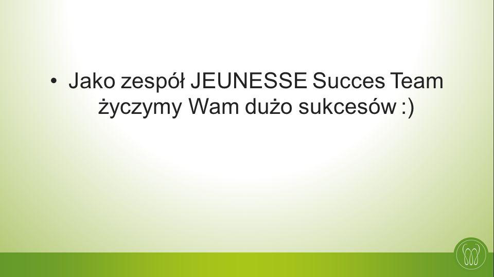 Jako zespół JEUNESSE Succes Team życzymy Wam dużo sukcesów :)